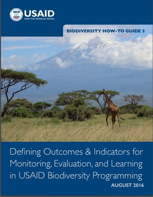 Biodiversity How-To Guide 3: Defining Outcomes & Indicators for Monitoring, Evaluation and Learning in USAID Biodiversity Programming