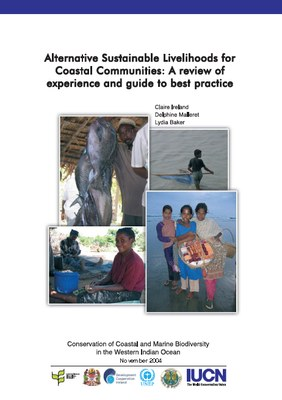 Alternative Sustainable Livelihoods for Coastal Communities: A Review of Experience and Guide to Best Practice