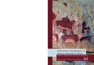 Community management of natural resources in Africa: Impacts, experiences and future directions.