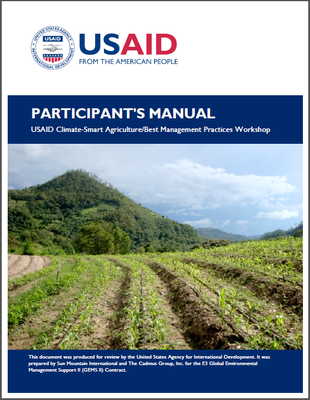 Participant's Manual: USAID Climate-Smart Agriculture/Best Management Practices Workshop