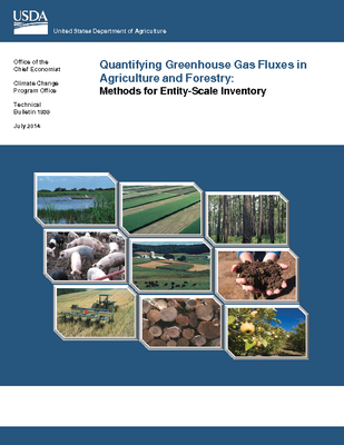 USDA Quantifying Greenhouse Gas Fluxes in Agriculture and Forestry: Methods for Entity-Scale Inventory