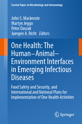 One Health: The Human– Animal–Environment Interfaces in Emerging Infectious Diseases
