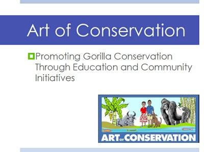 Art of Conservation - Promoting Gorilla Conservation Through Educatiion and Community Initiatives