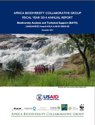 AFRICA BIODIVERSITY COLLABORATIVE GROUP FY2014 ANNUAL REPORT Biodiversity Analysis and Technical Support (BATS)