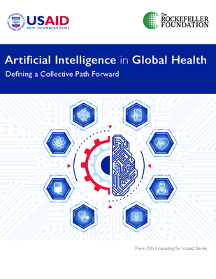 Artificial Intelligence in Global Health: Defining a Collective Path Forward