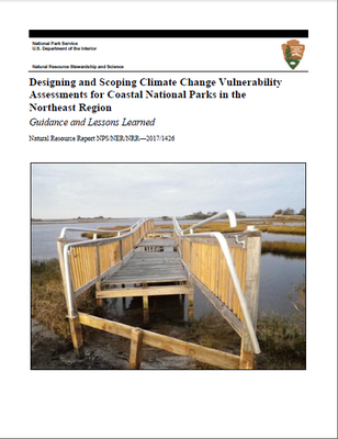 Designing and Scoping Climate Change Vulnerability Assessments for Coastal National Parks in the Northeast Region Guidance and Lessons Learned