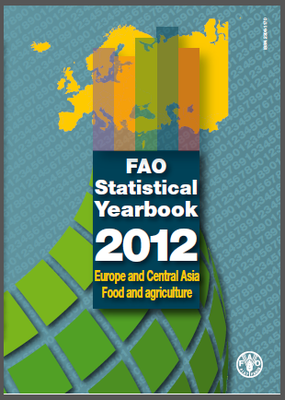 FAO Statistical Yearbook 2012: Europe and Central Asia - Food and Agriculture