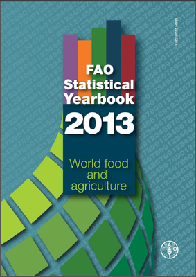 FAO Statistical Yearbook 2013: World Food and Agriculture