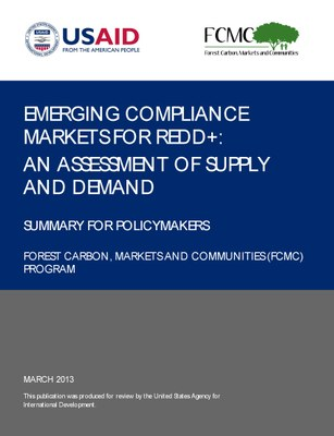 Emerging Compliance Markets for REDD+: An Assessment of Supply and Demand: Summary for Policymakers