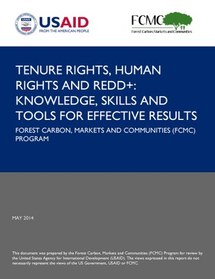 Tenure Rights, Human Rights and REDD+: Knowledge, Skills and Tools for Effective Results