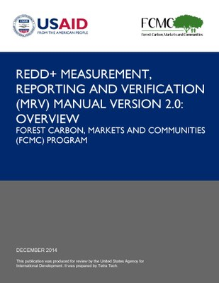REDD+ Measurement, Reporting and Verfiication (MRV) Manual Version 2.0: Overview