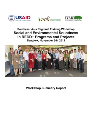 Workshop Report: Southeast Asia Regional Training Workshop on Social and Environmental Soundness in REDD+ Programs and Projects