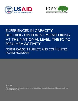 Experiences in Capacity Building on Forest Monitoring at the National Level: The FCMC Peru MRV Activity