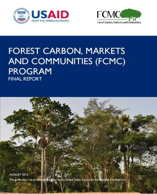 Final Report: Forest Carbon, Markets and Communities (FCMC) Program