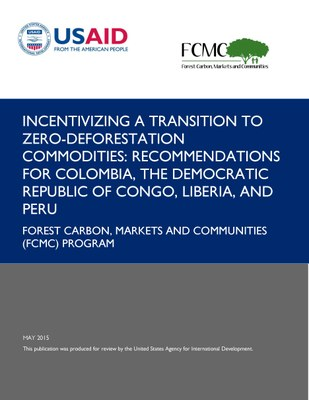 Incentivizing a Transition to Zero-Deforestation Commodities: Recommendations for Colombia, the Democratic Republic of Congo, Liberia, and Peru