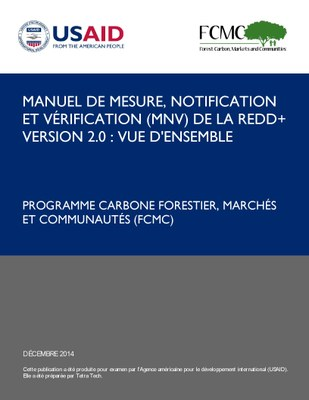 Manuel de mesure, notification et vérification (MNV) de la REDD+ version 2.0 : vue d'ensemble