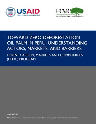 Toward Zero-Deforestation Oil Palm in Peru: Understanding Actors, Markets, and Barriers