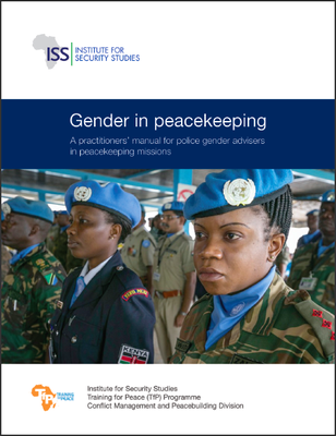 Gender in peacekeeping: A practitioners' manual for police gender in peacekeeping missions