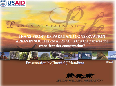 Trans-frontier Parks and Conservation Areas in Southern Africa: Is this the panacea for trans-frontier conservation?