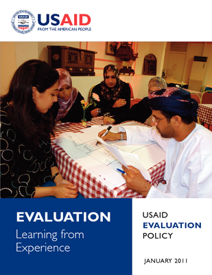 EVALUATION LEARNING FROM EXPERIENCE USAID EVALUATION POLICY