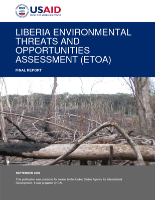 LIBERIA ENVIRONMENTAL THREATS AND OPPORTUNITIES ASSESSMENT (ETOA) FINAL REPORT