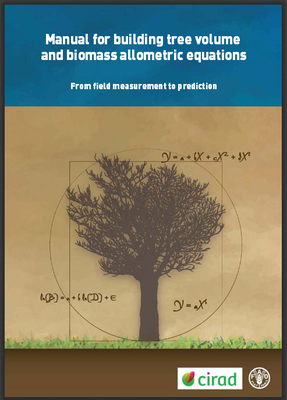 Manual for Building Tree Volume and Biomass Allometric Equations: From field measurement to prediction