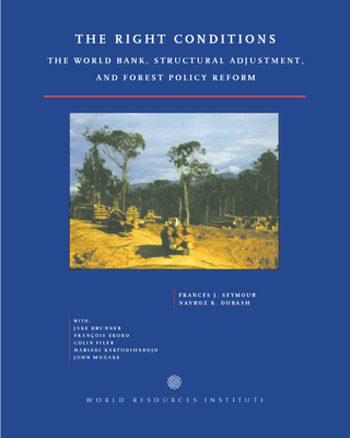The right conditions: The World Bank, structural adjustment, and forest policy reform.  2000
