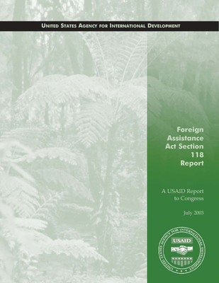 Foreign Assistance Act Section 118 report: Tropical forests