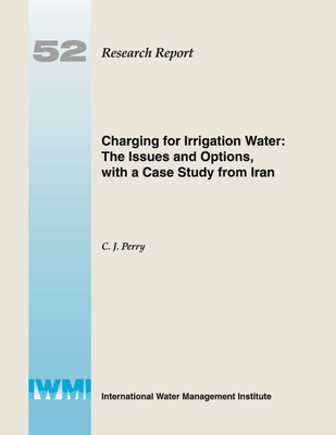 Charging for Irrigation Water: The Issues and Options, with a Case Study from Iran