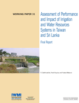Assessment of performance and impact of irrigation and water resources systems in Taiwan and Sri Lanka: Final report