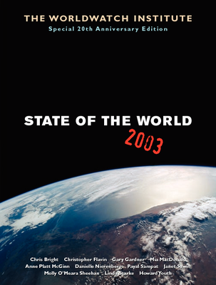 THE WORLDWATCH INSTITUTE Special 20th Anniversary Edition:  State of the world 2003