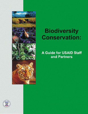 Biodiversity Conservation: A Guide For USAID Staff and Partners