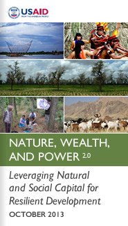 NATURE, WEALTH, & POWER 2.0: Leveraging Natural and Social Capital for Resilient Development (2013)