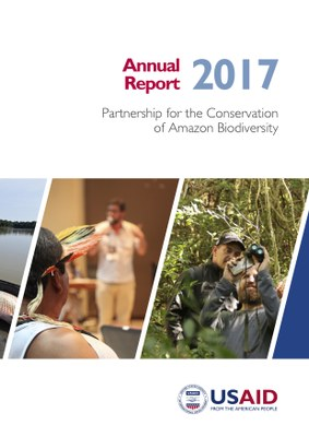 Partnership for the Conservation of Amazon Biodiversity Annual Report 2017