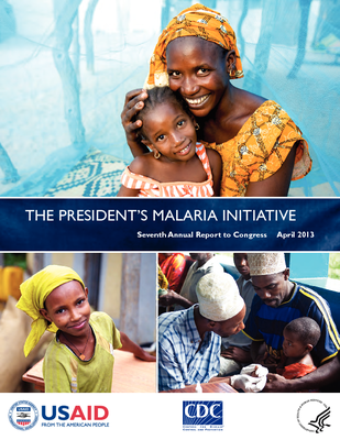 The President's Malaria Initiative - Seventh Annual Report to Congress: April 2013