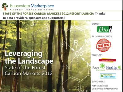 STATE OF THE FOREST CARBON MARKETS 2012 REPORT LAUNCH: Thanks to data providers, sponsors and supporters!