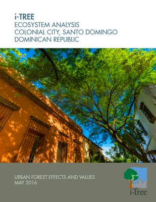 i-TREE Ecosystem Analysis, Colonial City, Santo Domingo, Dominican Republic