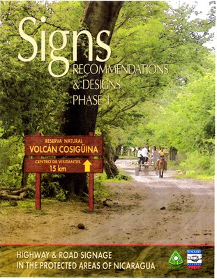 Signs: Recommendations and Designs Phase I: Highway and Road Signage in the Protected Areas of Nicaragua