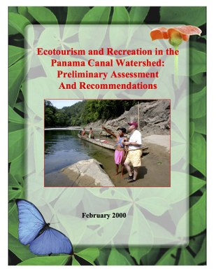 Ecotourism and Recreation in the Panama Canal Watershed: Preliminary Assessment and Recommendations (ppt)