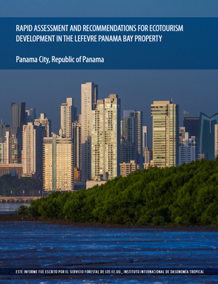 Rapid Assessment and Recommendations for Ecotourism Development in the Lefevre Panama Bay Property, Panama City, Republic of Panama.
