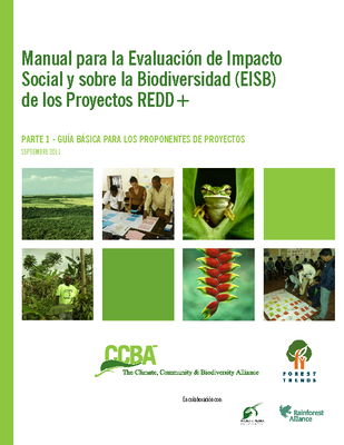 Social and Biodiversity Impact Assessment (SBIA) Manual for REDD+ Projects: Part 1 – Core Guidance for Project Proponents (Spanish)