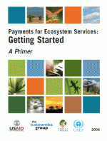 Payments for Ecosystem Services: Getting Started - A Primer