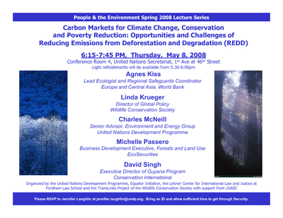 Carbon Markets for Climate Change, Conservation and Poverty Reduction:  Opportunities and Challenges of Reducing Emission from Deforestation and Degradation (REDD) (May 2008 UNDP/CSD Side-event Announcement flyer)