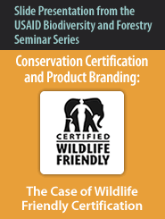 Conservation Certification and Product Branding-The Case of Wildlife Friendly Certification Featured November 7, 2010