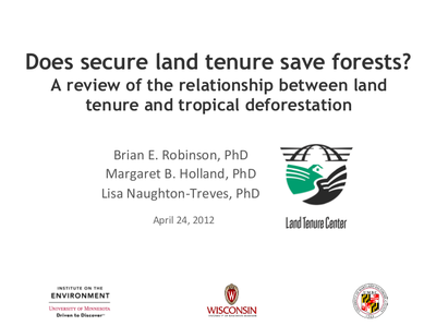 Presentation: Does secure land tenure save forests? A review of the relationship between land tenure and tropical deforestation!