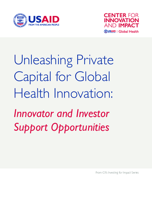 Unleashing Private Capital for Global Health Innovation: Innovator and Investor Support Opportunities