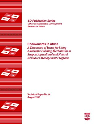 Endowments in Africa: A Discussion of Issues for Using Alternative Funding Mechanisms to Support Agricultural and Natural Resources Management Programs