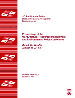 Proceedings of the USAID Natural Resources Management and Environment Policy Conference (Banjul, The Gambia/January 18-22, 1994)