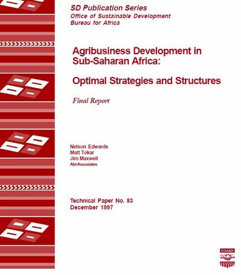 Agribusiness Development in Sub-Saharan Africa: Optimal Strategies and Structures, Final Report