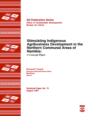 Stimulating Indigenous Agribusiness Development in the Northern Communal Areas of Namibia: A Concept Paper